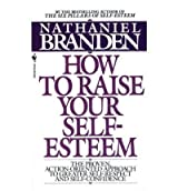 (How to Raise Your Self-esteem) By Nathaniel Branden (Author) Paperback on (Jan , 1997)