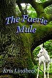 The Faerie Mule: A Novelette (English Edition)