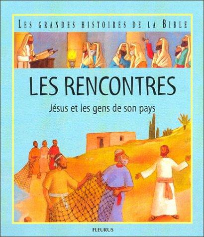 Les Rencontres : Jsus et les gens de son pays
