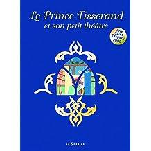 Le Prince Tisserand et son petit théâtre