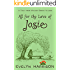 All For The Love of Josie (A Tale From Willow Green Village Book 1)