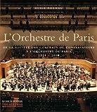 L'Orchestre de Paris - De la société des concerts du conservatoire à l'orchestre de Paris, 1828-2008