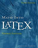 Math into LaTeX: An Introduction to Latex and AMS-latex