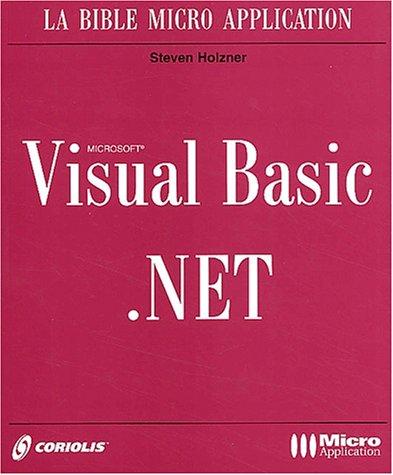 Visual Basic .NET. Avec CD-ROM par Steve Holzner