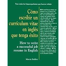 Como Escribir Un Curriculum Vitae En Ingles Que Tenga Exito / How to Write a Successful Job Resume in English