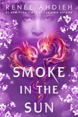 Smoke In The Sun (Flame in the Mist) por Renée Ahdieh