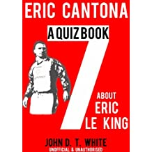 Eric Cantona - A Quiz Book about Eric the King (English Edition)