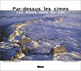 Par-dessus les cimes. Les Alpes vues du ciel