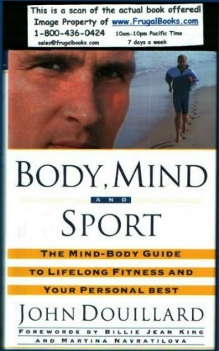 Body, Mind and Sport: The Mind-Body Guide to Lifelong Fitness and Your Personal Best
