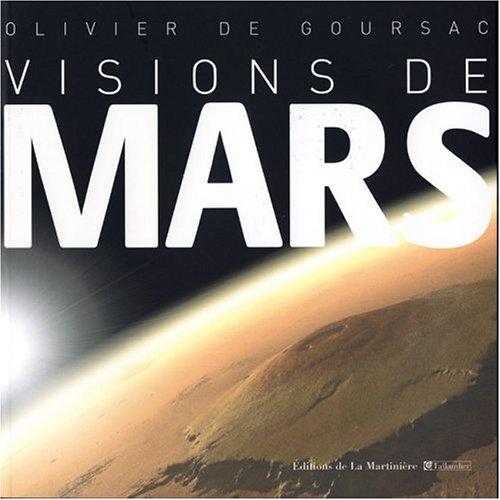 Visions de Mars par Olivier de Goursac