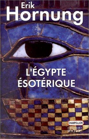 L'Egypte ésotérique par Erik Hornung