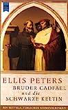 Bruder Cadfael und die schwarze Keltin - Ellis Peters