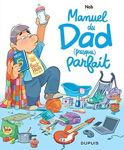 Manuel du Dad (presque) parfait - tome 0 - Manuel du Dad (presque) parfait par Nob
