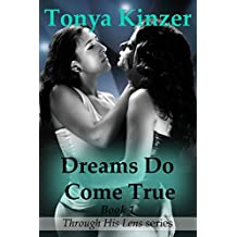 Dreams Do Come True (Through His Lens Book 1) (English Edition)