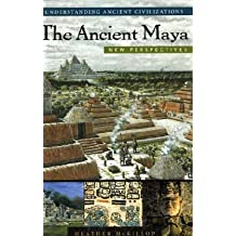The Ancient Maya: New Perspectives (Understanding Ancient Civilizations Series)