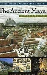 The Ancient Maya: New Perspectives (Handbooks to Ancient Civilizations)