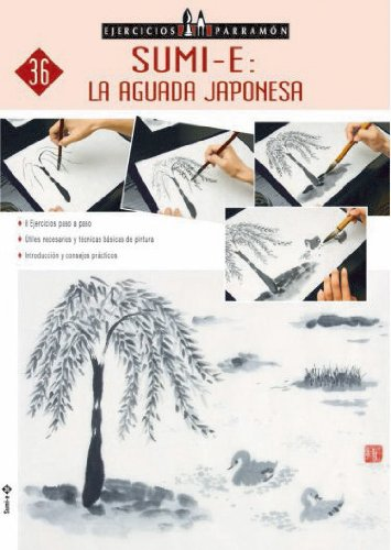 EJERCICIOS PARRAMON SUMI-E: LA AGUADA JAPONESA (Ejercicios parramón) por EQUIPO PARRAMON