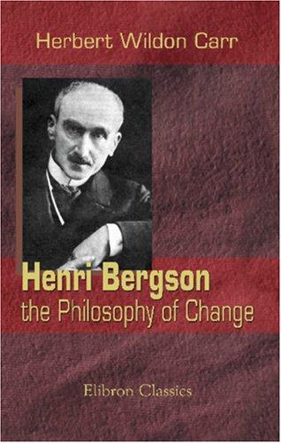 Henri Bergson: the Philosophy of Change