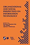 Organizational and Social Perspectives on Information Technology: IFIP TC8 WG8.2 International Working Conference on the Social and Organizational ... in Information and Communication Technology)