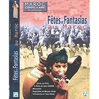 Maroc corps et âme - Fêtes & fantasias au Maroc