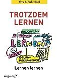 Trotzdem lernen: Lernen Lernen von Vera F. Birkenbihl (8. Februar 2013) Taschenbuch