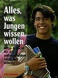 Alles, was Jungen wissen wollen: Ein Ellermann-Ratgeber - Trude Ausfelder