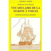 Vocabulaire de la Marine à voiles : Traditions de la Marine