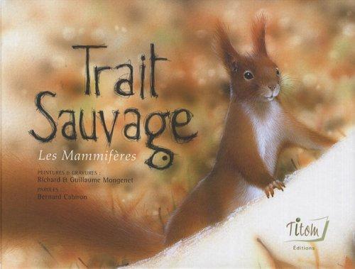 Trait Sauvage : Les Mammifères