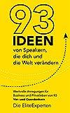 93 Ideen von Speakern, die dich und die Welt verändern: Wertvolle Anregungen für...