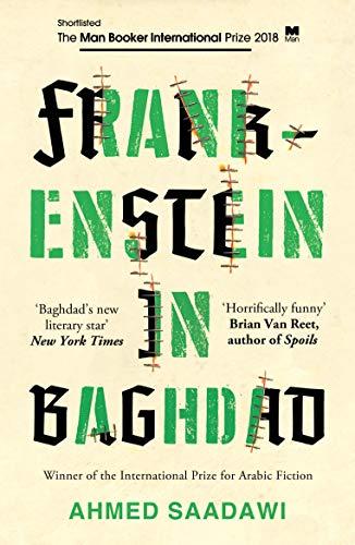 Frankenstein in Baghdad: SHORTLISTED FOR THE MAN BOOKER INTERNATIONAL PRIZE 2018 (English Edition) por Ahmed Saadawi