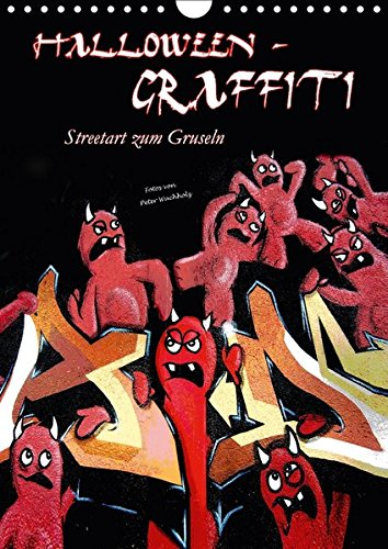 Halloween-Graffiti Streetart zum Gruseln (Wandkalender 2018 DIN A4 hoch): Interessante Sammlung von Münchner Graffiti mit Bezug auf Halloween-Motive. ... [Kalender] [May 23, 2017] Wachholz, (Halloween Bezug)