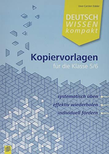 Deutschwissen kompakt - Kopiervorlagen für die Klasse 5/6: Systematisch üben, effektiv wiederholen, individuell fördern