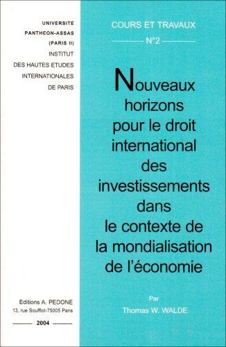 Nouveaux horizons pour le droit international des investissements