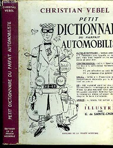 Petit dictionnaire du parfait automobiliste. par VEBEL Christian