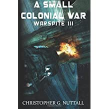 A Small Colonial War (Ark Royal) (Volume 6) by Mr Christopher G Nuttall (2015-09-17)