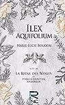 Ilex Aquifolium: Suivi de La Reine des Neiges, de Hans Christian Andersen par Bougon