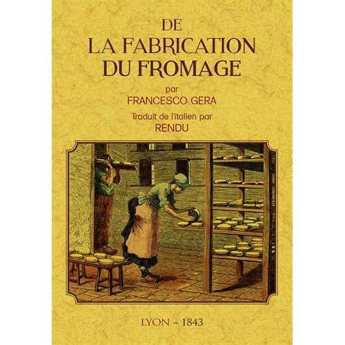 DE LA FABRICATION DU FROMAGE