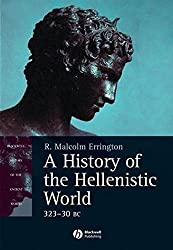 History of the Hellenistic Wor: 323-30 BC (Blackwell History of the Ancient World)