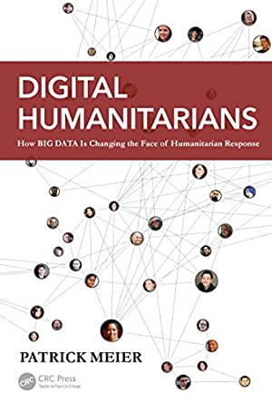 Digital Humanitarians: How Big Data Is Changing the Face of ...