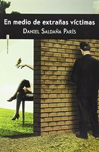 En medio de extrañas víctimas par Daniel Saldaña