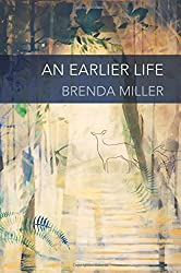 An Earlier Life by Brenda Miller (2016-03-18)