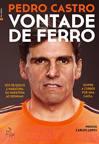 Vontade de Ferro (Portuguese Edition) por Pedro;Santos, Filipe;Barradas, Nuno Castro