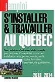 S'installer & travailler au Québec 2013-2014 9ed...
