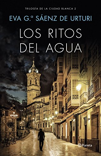 Los ritos del agua: Trilogía de La Ciudad Blanca 2 (Autores Españoles e Iberoamericanos) por Eva García Sáenz de Urturi