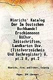 Hinrichs' Katalog Der Im Deutschen Buchhandel Erschienenen Bãƒâ¼Cher, Zeitschriften, Landkarten Usw. (Titelverzeichnis Und Sachregister) [Hardcover] Volume 8, pt.2 1866 [Hardcover]