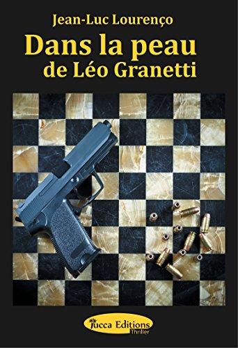 Dans la peau de Léo Granetti: Thriller psychologique au sein du grand banditisme (French Edition)