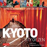 Image de Kyoto: City of Zen: Visiting the Heritage Sites of Japan's Ancient Capital
