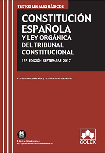 Constitución Española y Ley Orgánica del Tribunal Constitucional (15ª ed. 2017) (TEXTOS LEGALES BÁSICOS)
