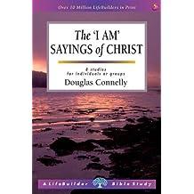 The I am Sayings of Christ (Lifebuilder) (LifeBuilder Bible Study)