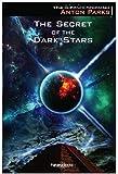 THE SECRET OF THE DARK STARS by ANTON PARKS (2013-11-09)